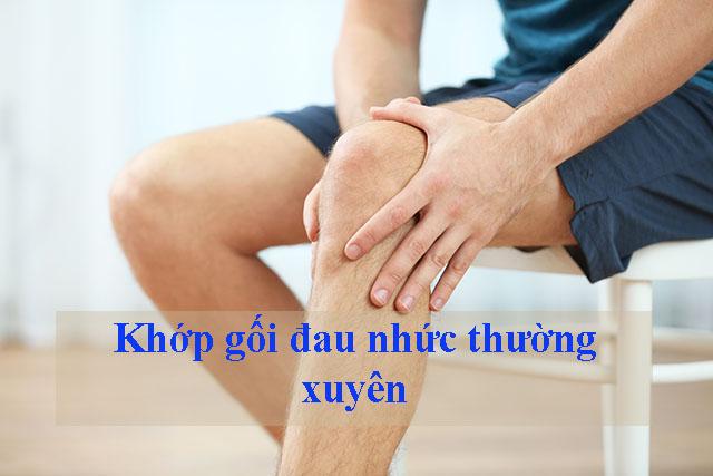 Bệnh nhân bị đau nhức thường xuyên ở khớp gối