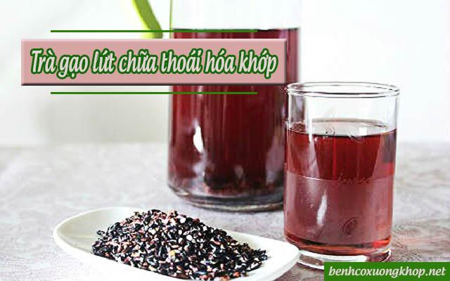 trà gạo lứt chữa thoái hóa khớp