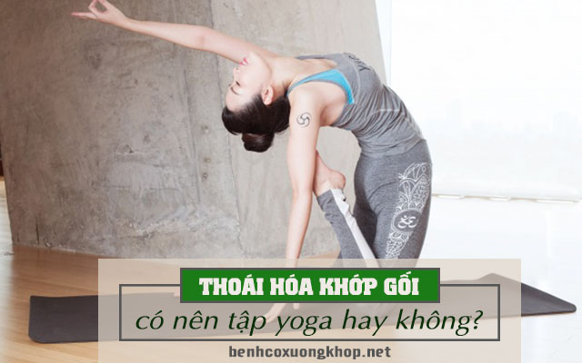 thoái hóa khớp gối nên tập yoga không