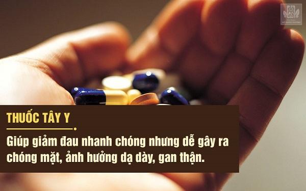Thuốc tây y giúp giảm đau nhanh nhưng dễ gây tác dụng phụ